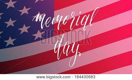 Memorial Day. Illustration with Memorial Day calligraphy and USA flag