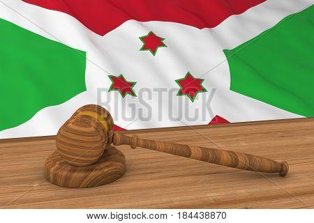 Burundian Law Concept - Flag Of Burundi Behind Judge's Gavel 3D Illustration