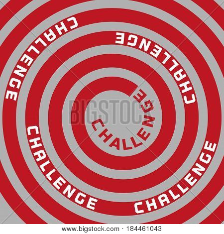 Challenges Concept. Motivation quote. Typography poster concept in flat style. Red spiral sign symbol of innovation movement. Design idea of target achievement. Vector inspiration banner element