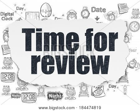 Time concept: Painted black text Time for Review on Torn Paper background with  Hand Drawing Time Icons