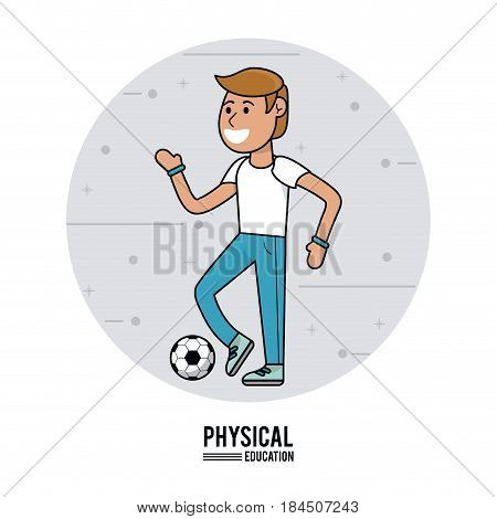 physical education - boy with soccer ball vector illustration