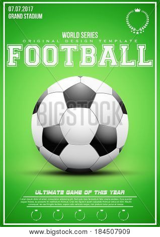 Sporting poster of football and soccer. Ball at green background with text and signs. Affiche and announcement. Editable Vector Illustration.