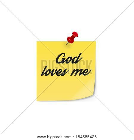 Word God loves me. sticky note.Realistic vector illustration isolated on white background.