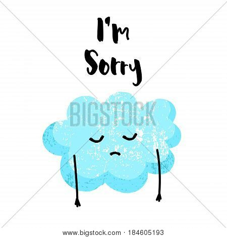Cute cloud is sad. I'm sorry card. Flat style. Vector illustration.