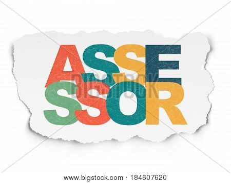 Insurance concept: Painted multicolor text Assessor on Torn Paper background
