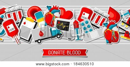 Donate blood. Seamless pattern with blood donation items. Medical and health care sticker objects.