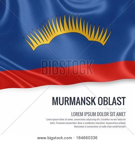 Russian state Murmansk Oblast flag waving on an isolated white background. State name and the text area for your message. 3D illustration.