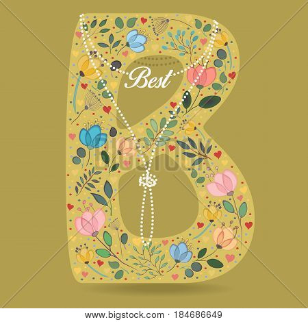 Yellow Letter B with Folk Floral Decor. Colorful watercolor flowers and plants. Small hearts. Graceful pearl necklace with text Best. Vector Illustration