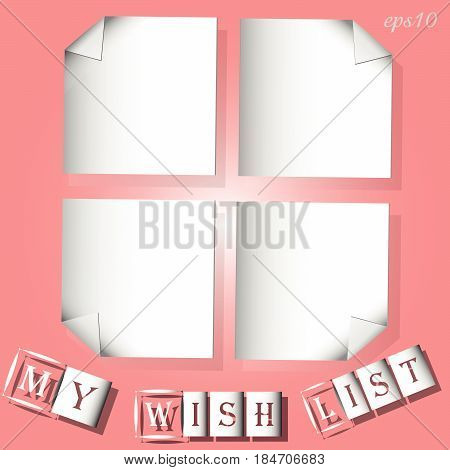 Infographics my wish list White four sheets of paper with curled corners arranged parallel to the working surface color of peach  image of a text stock vector illustration