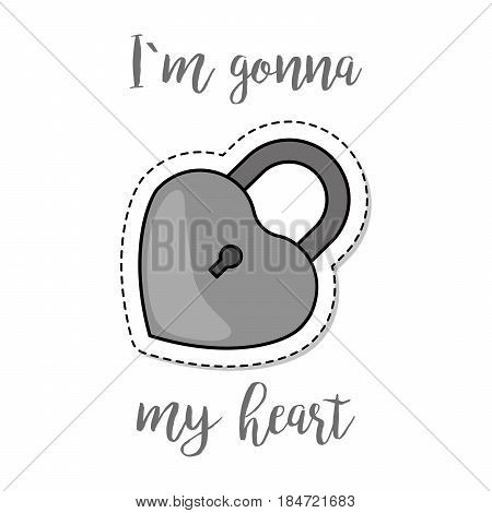 Fashion patch element with quote, Im gonna lock my heart. Vector illustration
