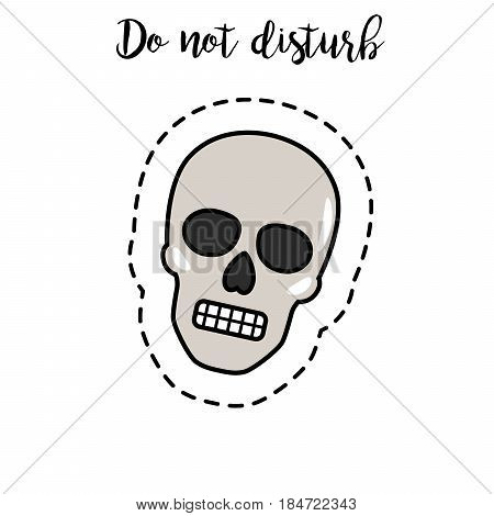 Fashion patch element with quote, Do not disturb and skull vector illustration