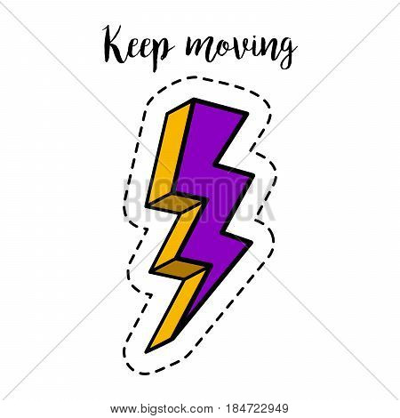 Fashion patch element with quote, Keep moving. Thunderstorm colorful bolt vector badge