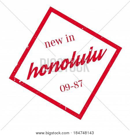 New In Honolulu rubber stamp. Grunge design with dust scratches. Effects can be easily removed for a clean, crisp look. Color is easily changed.
