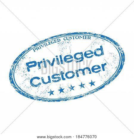Blue grunge rubber stamp with the text privileged customer written inside the stamp