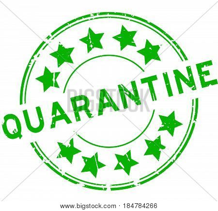 Grunge green quarantine with star icon round rubber seal stamp on white background