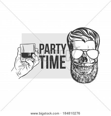 Black, white party time poster, banner design with hand holding glass of whiskey and hipster style skull, sketch vector illustration. Hand drawn poster with hand holding alcohol shot and hipster skull