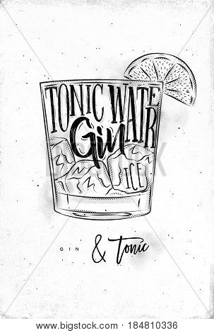 Gin tonic cocktail lettering tonic water gin ice in vintage graphic style drawing on dirty paper background