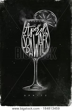 Spritz cocktail lettering prosecco aperol soda water in vintage graphic style drawing with chalk on chalkboard background