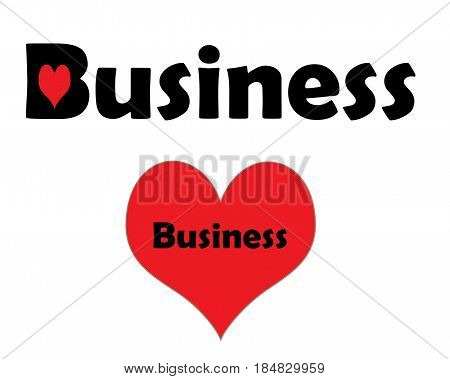 A graphic illustration of the word Business with a red heart in the center of the B, there is a larger red heart below with the word business in the middle.