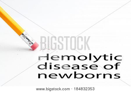 Closeup of pencil eraser and black hemolytic disease of newborns text. Hemolytic disease of newborns. Pencil with eraser.