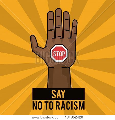 say no to racism stop poster campaign vector illustration