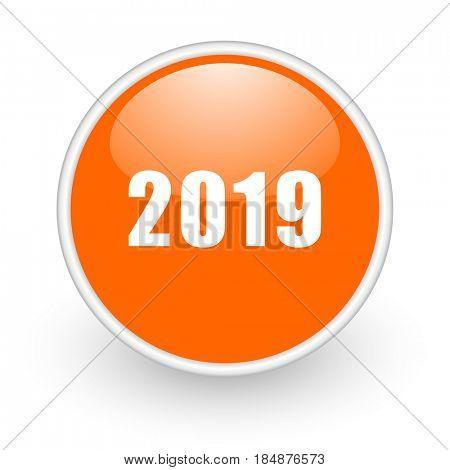 New year 2019 modern design glossy orange web icon on white background.
