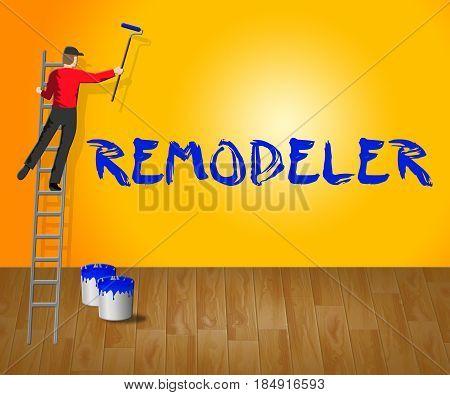 House Remodeler Shows Remodeling House 3D Illustration