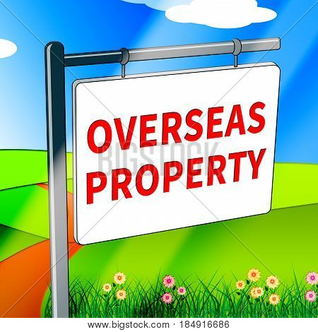 Overseas Property Indicates Worldwide Apartments 3D Illustration