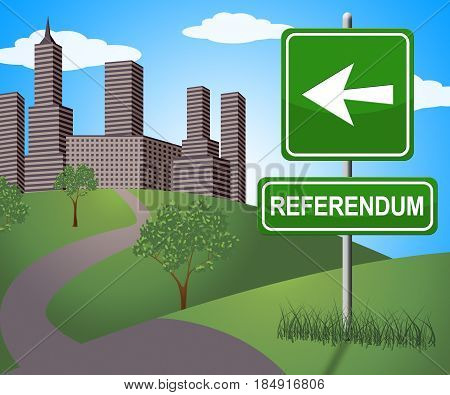 Referendum Sign Means Electing Poll 3D Illustration