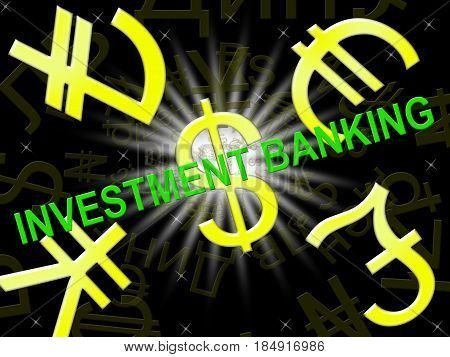 Investment Banking Means Bank Investing 3D Illustration