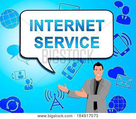 Internet Service Showing Broadband Provision 3D Illustration