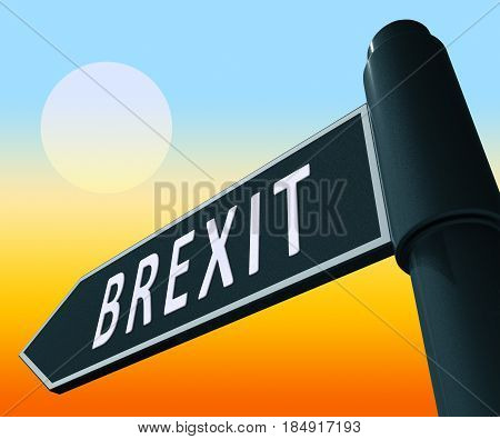 Brexit Sign Showing Britain Remain Leave 3D Illustration