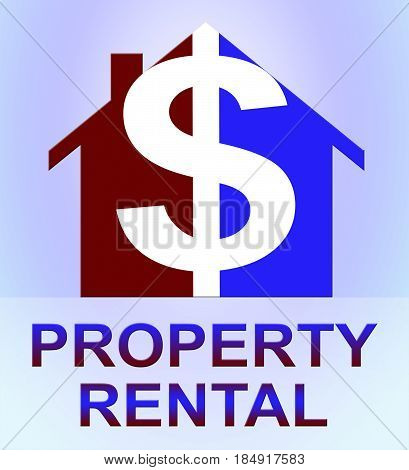 Property Rental Represents House Rent 3D Illustration