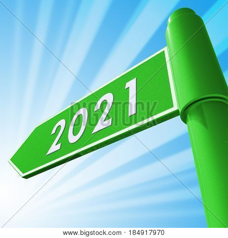 Two Thousand Twenty One Means 2021 3D Illustration