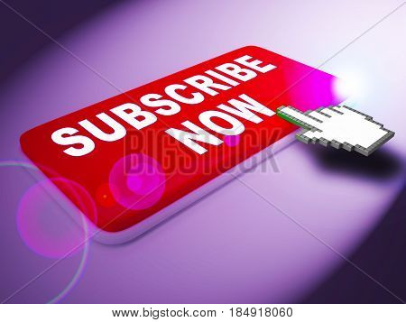 Subscribe Now Represent To Sign Up 3D Rendering