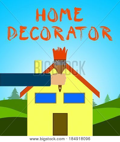 Home Decorator Meaning House Painting 3D Illustration