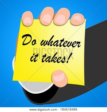 Do Whatever It Takes Shows Determination 3D Illustration