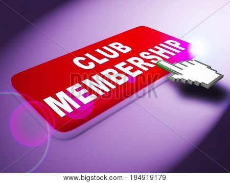 Club Membership Means Join Association 3D Rendering