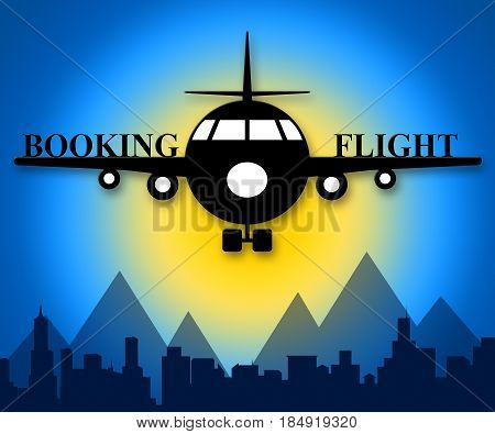 Booking Flight Means Trip Reservation 3D Illustration