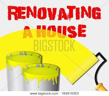 Renovating A House Displays Home Renovation 3D Illustration