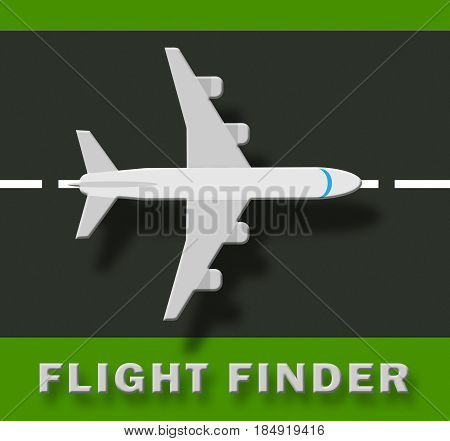 Flight Finder Indicates Flights Research 3D Illustration