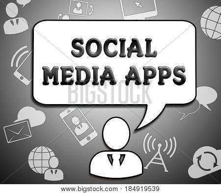 Social Media Apps Means Online Software 3D Illustration