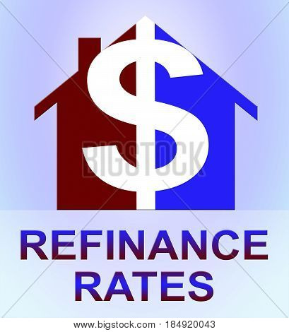Refinance Rates Represents Equity Mortgage 3D Illustration