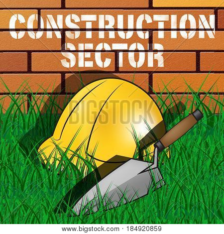 Construction Sector Represents Building Industry 3D Illustration