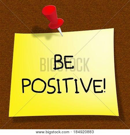 Be Positive Showing Optimist Mindset 3D Illustration