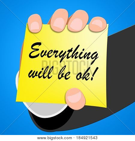 Everything Will Be Ok Message 3D Illustration
