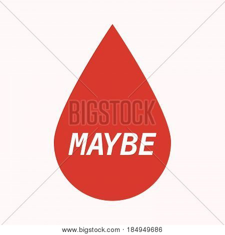 Isolated Blood Drop With    The Text Maybe