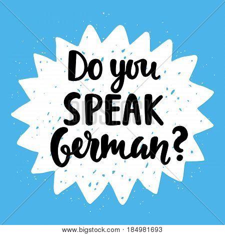 Do you speak German banner. Modern calligraphy. Speech bubble. Hand written lettering. Vector illustration