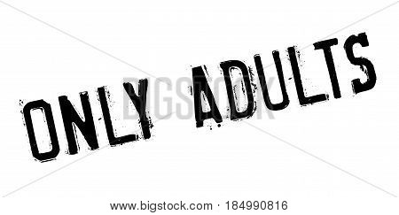 Only Adults rubber stamp. Grunge design with dust scratches. Effects can be easily removed for a clean, crisp look. Color is easily changed.