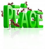 peace making no more war peaceful ants building 3D word poster